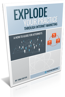 Book Cover of Explode Your Practice Through Internet Marketing: A How-to Guide for Attorneys